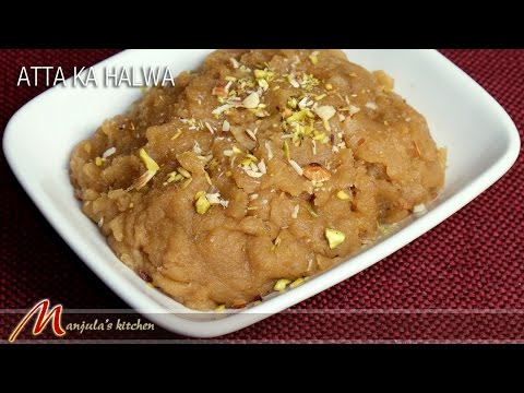 Atta ka Halwa (Wheat Flour Dessert) Recipe by Manjula