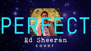 Ed Sheeran - Perfect - accordion