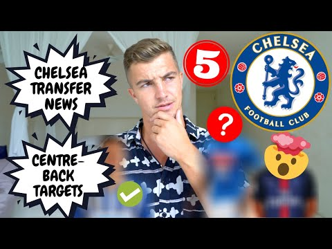 Chelsea FC Transfer NEWS | Top 5 Chelsea FC REALISTIC CENTRE-BACK Targets!