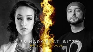 Repeat youtube video Miss Mary feat. Bitza - Ma joc cu focul