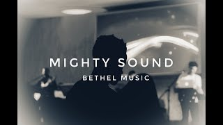 Mighty Sound | Bethel Music Cover