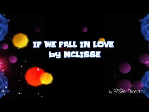 IF WE FALL IN LOVE by MCLISSE (LYRICS)