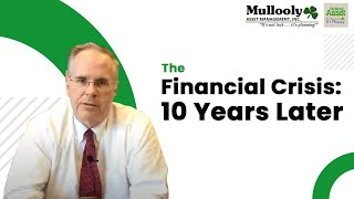 The Financial Crisis: 10 Years Later