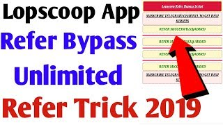 lopscoop app unlimited refer trick 2019 loopscop app unlimited refer