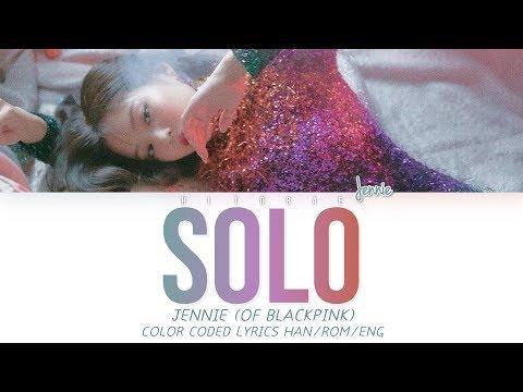 Jennie (Of BLACKPINK) - Solo Color Coded Lyrics HAN/ROM/ENG