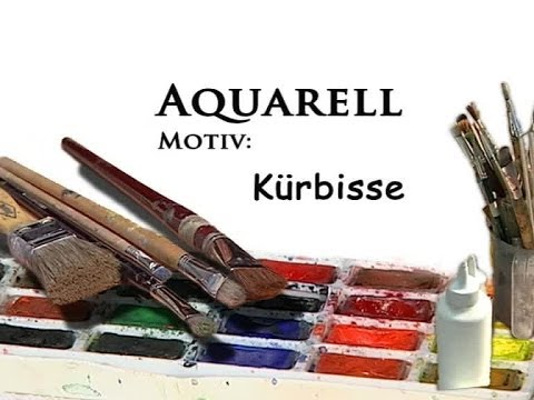 Aquarellmalerei Stillleben - Motiv: Kürbisse - YouTube