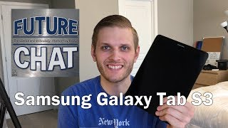 Future Chat Review - Samsung Galaxy Tab S3 Review