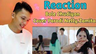 Bole chudiyan_cover parodi nelly zamita|reaction videos