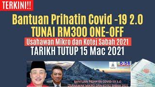TERKINI! Bantuan Tunai RM 300 Prihatin Covid -19 2.0 Bagi Usahawan Mikro Dan Kotej Sabah 2021