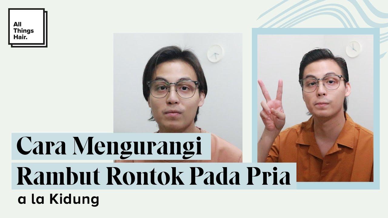 Cara Mengurangi Rambut Rontok pada Pria a la Kidung | Tutorial