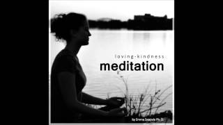 A Gift of Loving Kindness Meditation by Emma Seppala, Ph.D