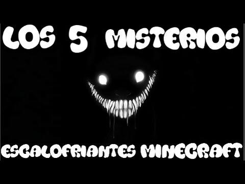 LOS 5 MISTERIOS MAS ESCALOFRIANTES DE MINECRAFT   CREEPY   TERROR 2017  