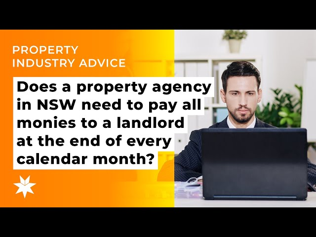 Does a property agency in NSW need to pay all monies to a landlord at the end of every month?