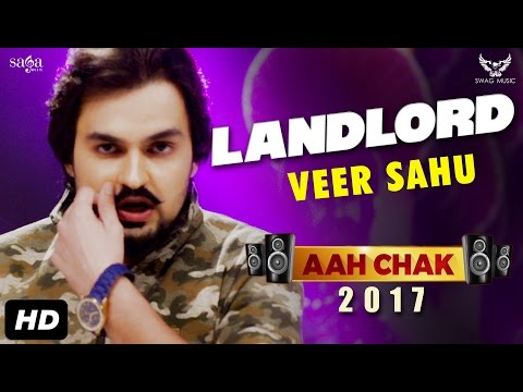 Veer Sahu : Landlord (Full Video) Aah Chak 2017 | New Punjabi Songs 2017 | Saga Music