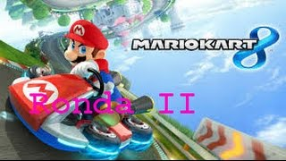 Mario Kart 8 - Ronda #2