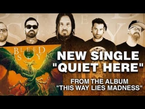 """Bleed The Sky to release new song """"Quiet Here"""" off new album """"This Way Lies Madness""""!"""