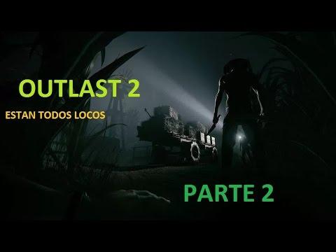 HAY MUCHOS LOCOS SUELTOS | Outlast 2 - Parte 2