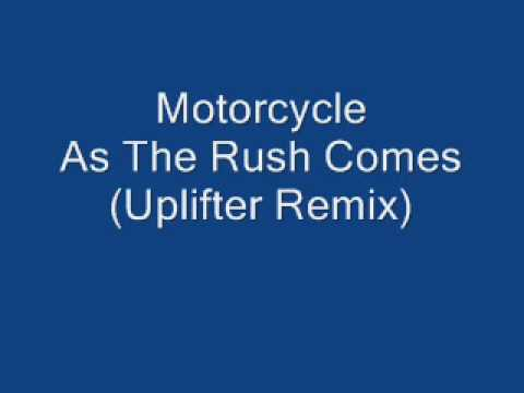 Motorcycle - As The Rush Comes (Uplifter Remix)