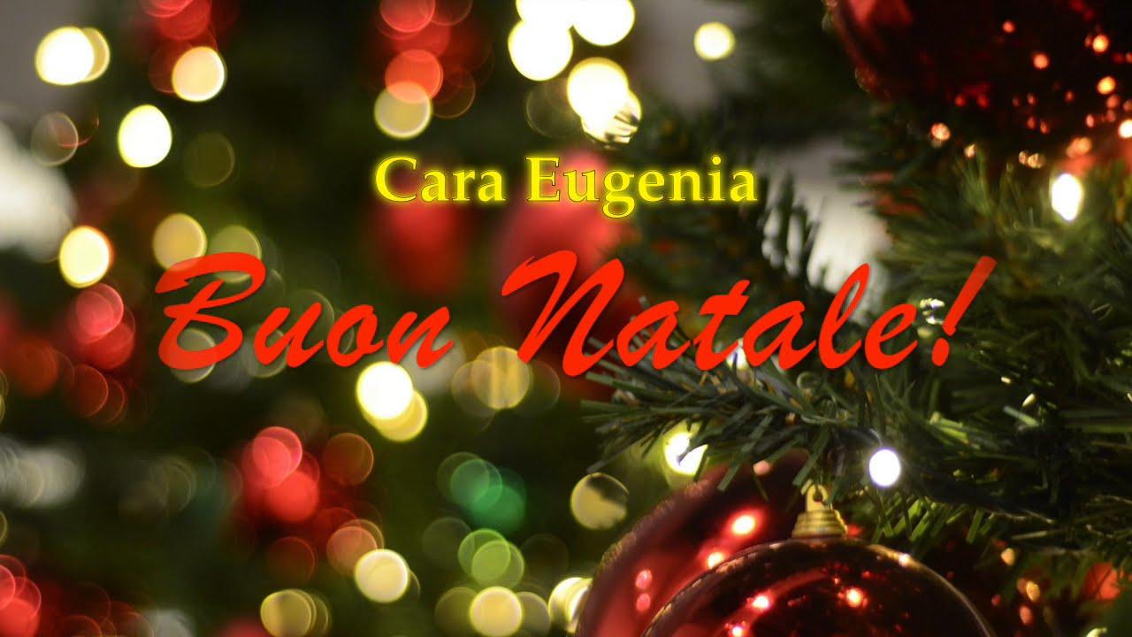 Super Cara Eugenia, Buon Natale! Auguri speciali solo per te! - YouTube NE46