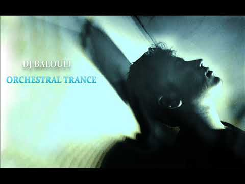 Orchestral Trance @ DJ Balouli #Love From Afar (Epic Mix)