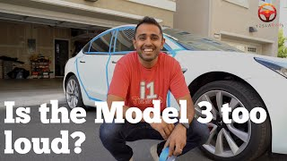 Can you make your Model 3 quieter?