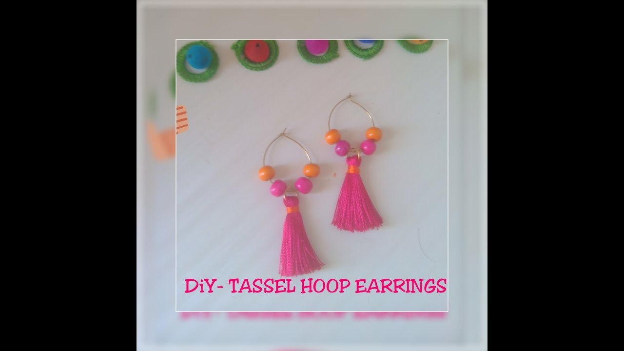Diy Jewellery Making Tutorial 7 How To Make Tassel Hoop Earrings