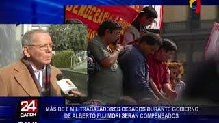 Más de 8 mil trabajadores cesados durante Gobierno de Fujimori serán indemnizados
