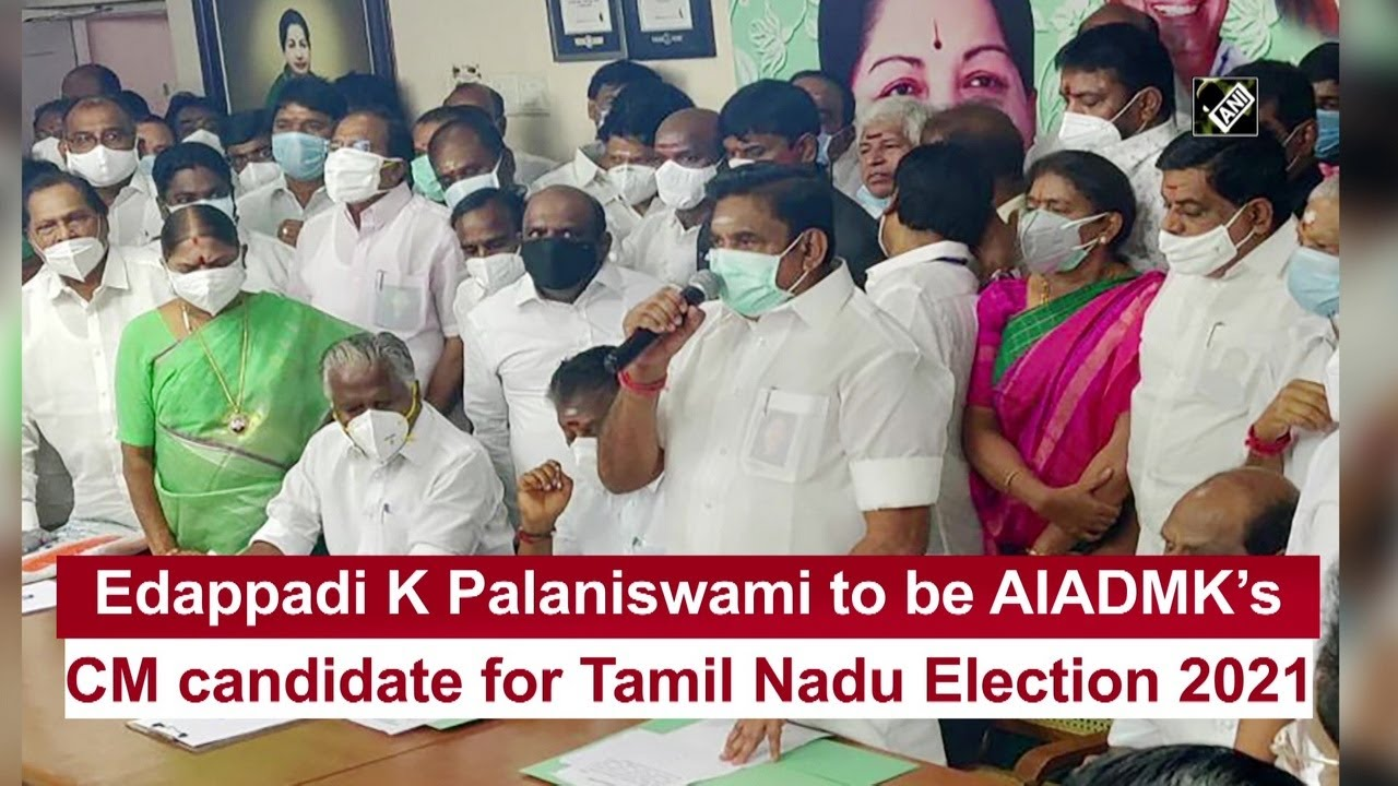 Edappadi K Palaniswami to be AIADMK's CM candidate for Tamil Nadu Election 2021