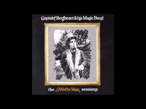 Captain Beefheart & His Magic Band - The Mirror Man Sessions