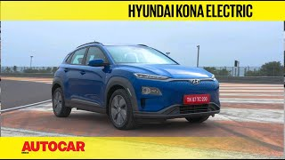 Hyundai Kona Electric – An Ev You Can Really Use? | First Drive Review | Autocar India
