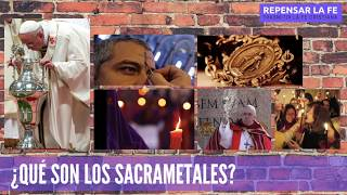 ¿Qué son los sacramentales?