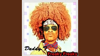 Watch Daddy T Freaky Freaky video
