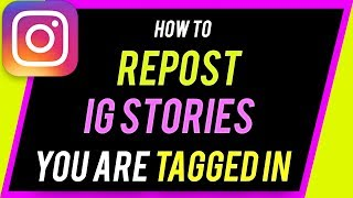 How to Repost Instagram Stories You're Tagged In
