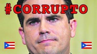 Gobernador Ricardo Rosselló es un Corrupto