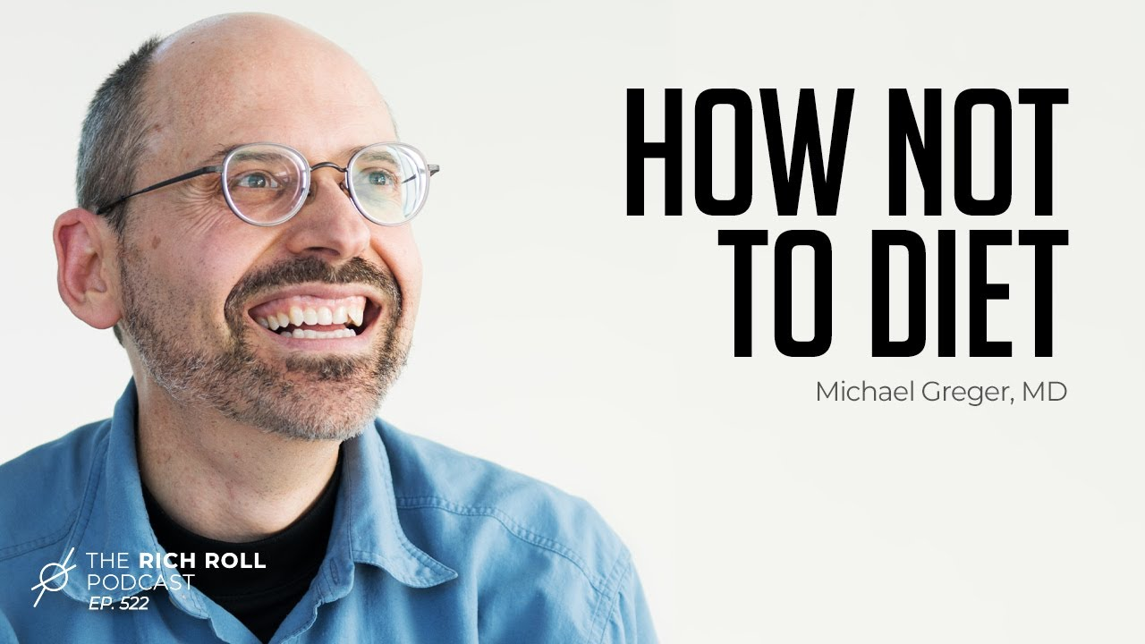 Tactics For Sustained Weight Loss: Michael Greger, MD   Rich Roll Podcast