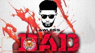 Lawless - Bad Like We - July 2017