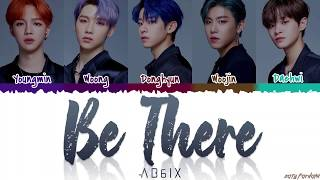AB6IX () - 'BE THERE' Lyrics [Color Coded_Han_Rom_Eng]