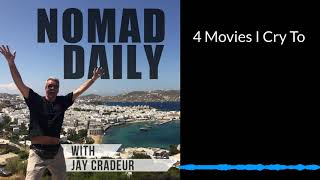 Baixar Nomad Daily With Jay Cradeur- 4 Movies I cry To