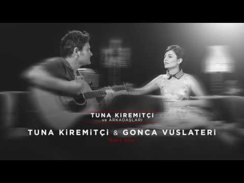 Tuna Kiremitçi & Gonca Vuslateri - Sana Dair (Tuna Kiremitçi Ve Arkadaşları)