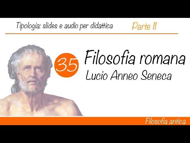 Filosofia Roma -  Seneca: vivi secondo natura, vivi secondo ragione  (Parte II)