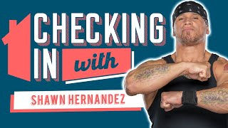 Checking In With: Shawn Hernandez