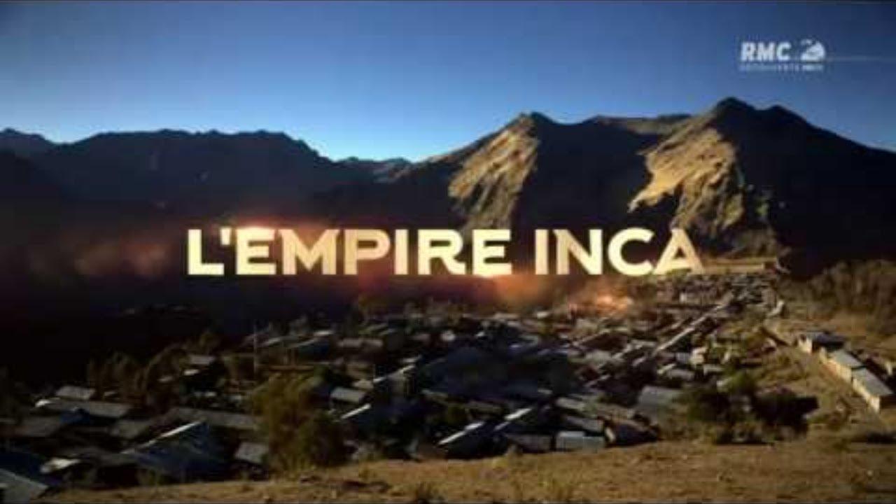 Du Mythe A L'Histoire- L'Empire Inca- Documentaire