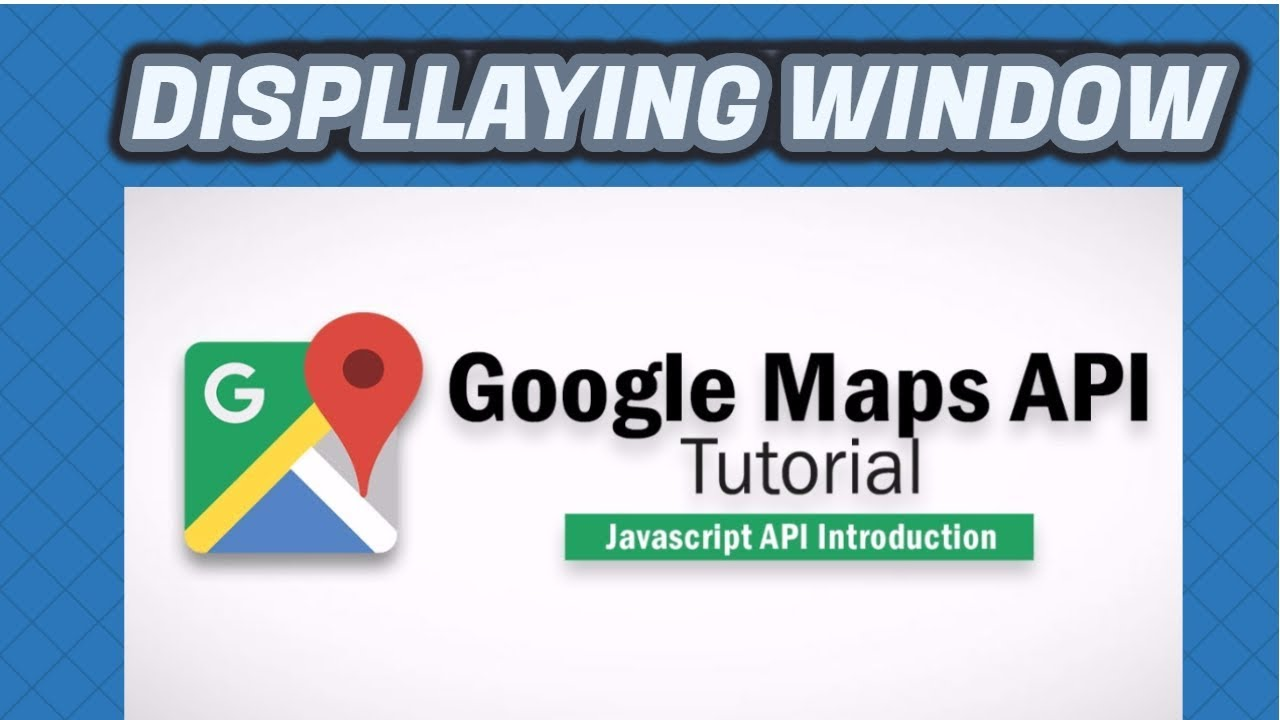 Google Maps Javascript API Tutorial 2 - Displaying PopUp Window on the Map