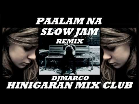 PAALAM NA[SLOW JAM REMIX] HINIGARAN MIX CLUB [djmarco cleanmix]