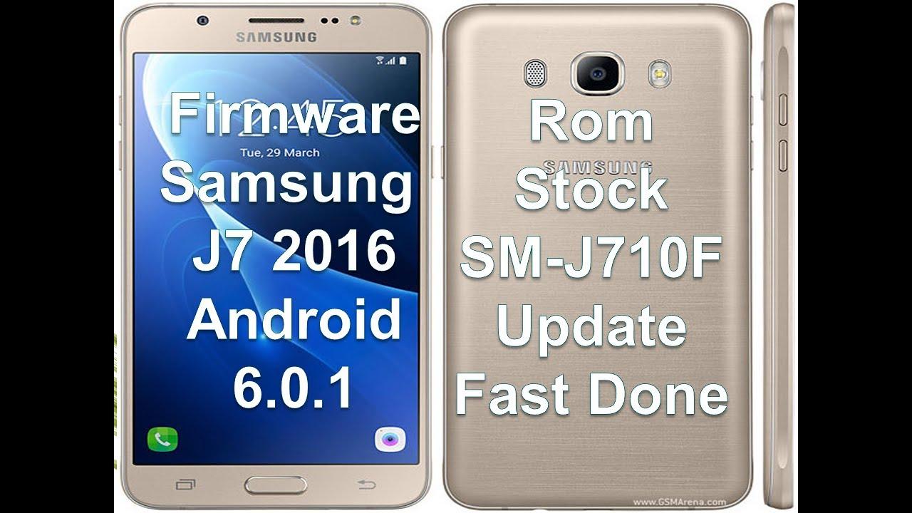 Firmware Samsung J7 2016 SM-J710F / Marshmallow 6 0 1 / Software / Fast Done