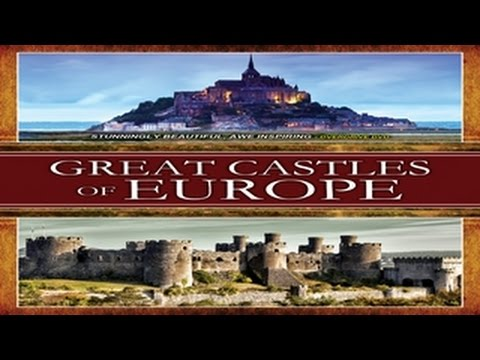 Great Castles of Europe - Just like being there! Must See!