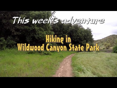 Wildwood Canyon State Park Day Hike