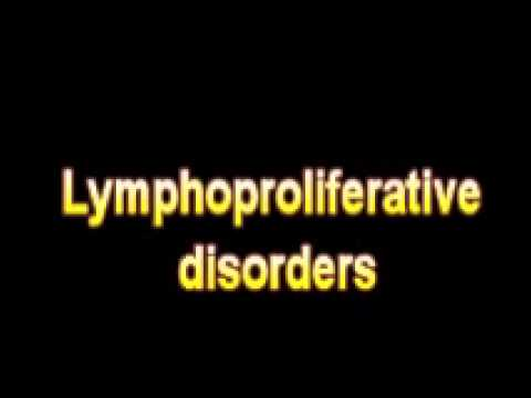 What Is The Definition Of Lymphoproliferative disorders