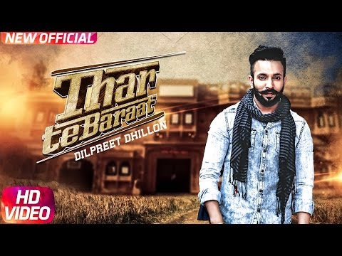 Thar Te Baraat (Full Video) | Dilpreet Dhillon | Latest Punjabi Song 2017 | Speed Records