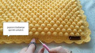 Popcorn bebek battaniyesi yapılışı /  popcorn battaniye ayrıntılı anlatim/mısır patlağı modeli
